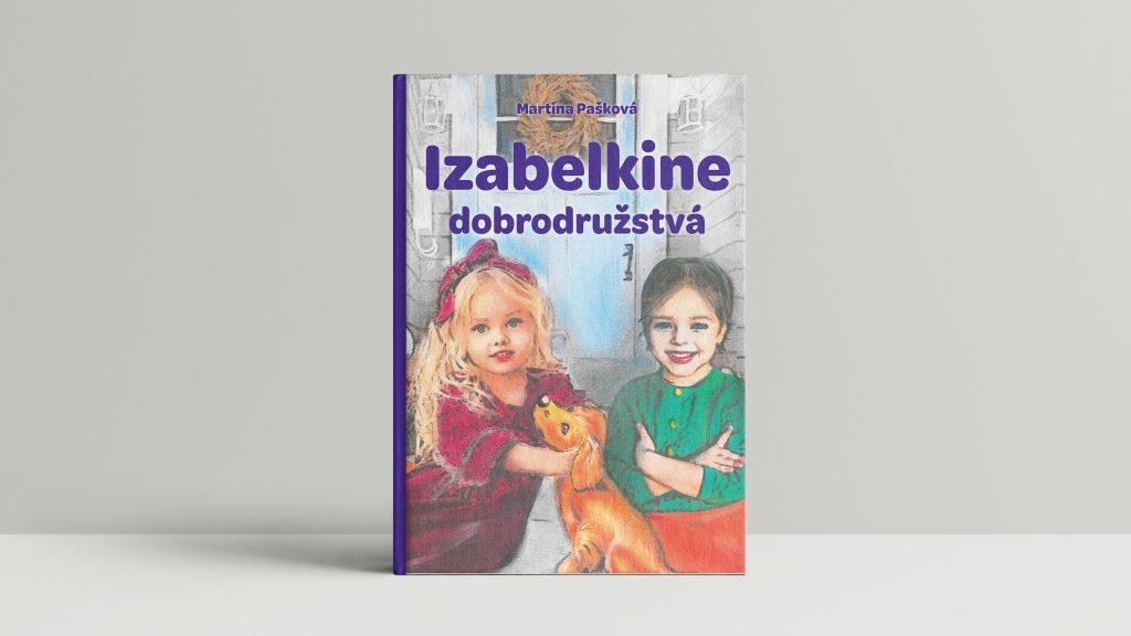 Obálka knihy Izabelkine dobrodružstvá. Na milej ilustrácii sú dve dievčatká a uprodsted psík.